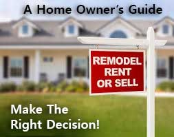 Should You Remodel, Rent Or Sell
