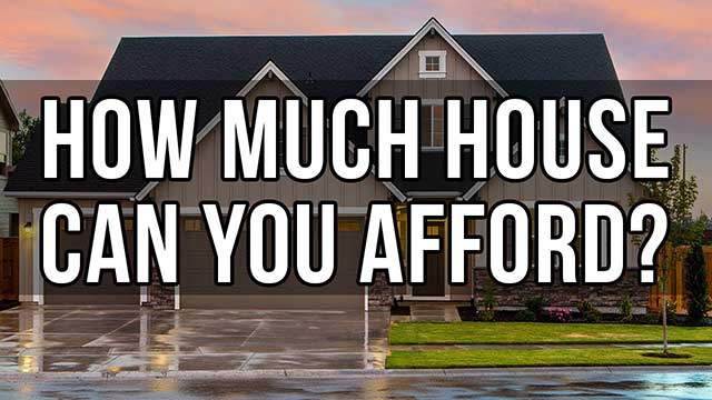 How much home can you afford?